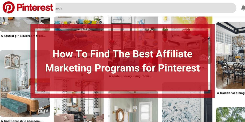 How To Find The Best Affiliate Marketing Programs for Pinterest