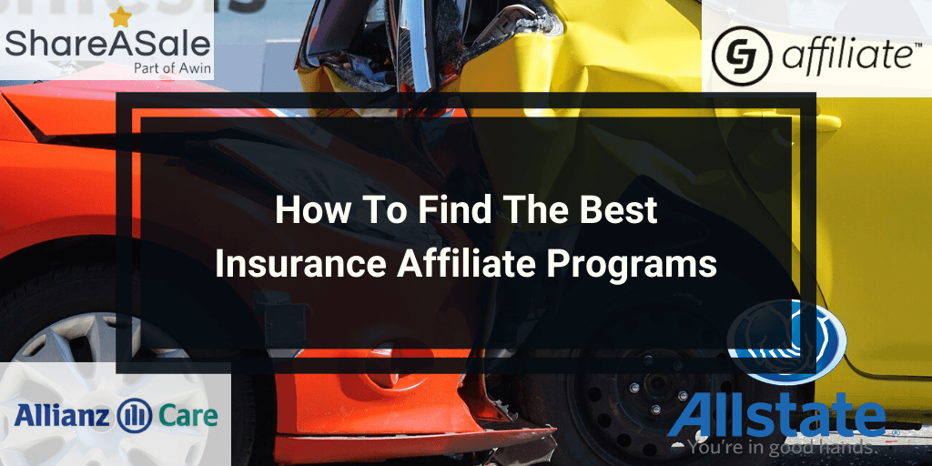 How To Find The Best Insurance Affiliate Programs